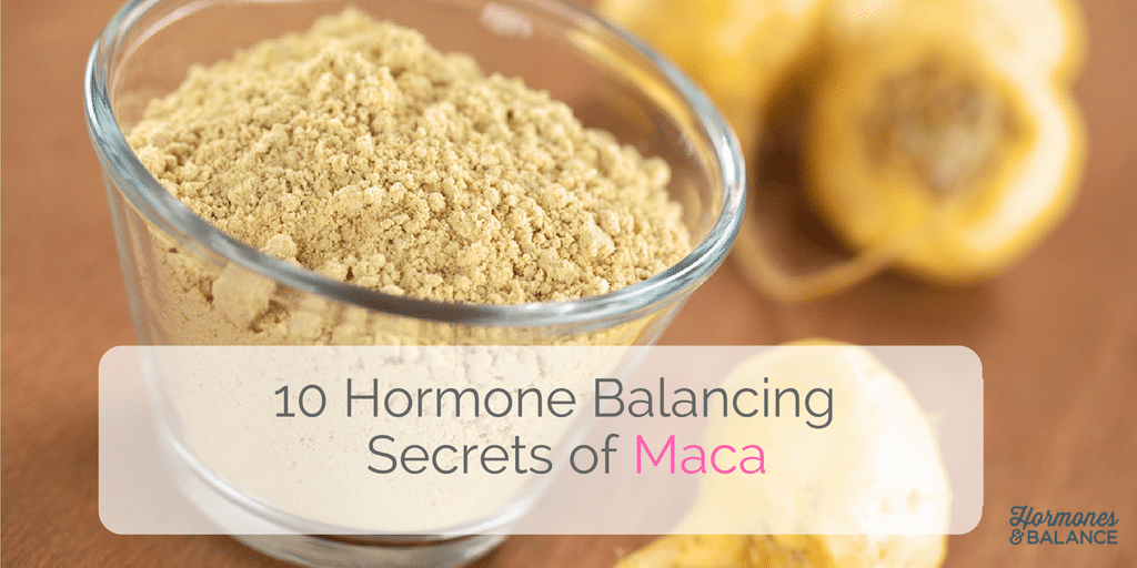 10 Amazing Hormone Balancing Secrets of Maca Superfood