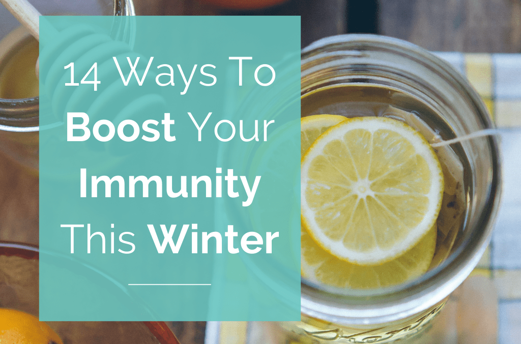 14 Ways To Boost Your Immunity This Winter