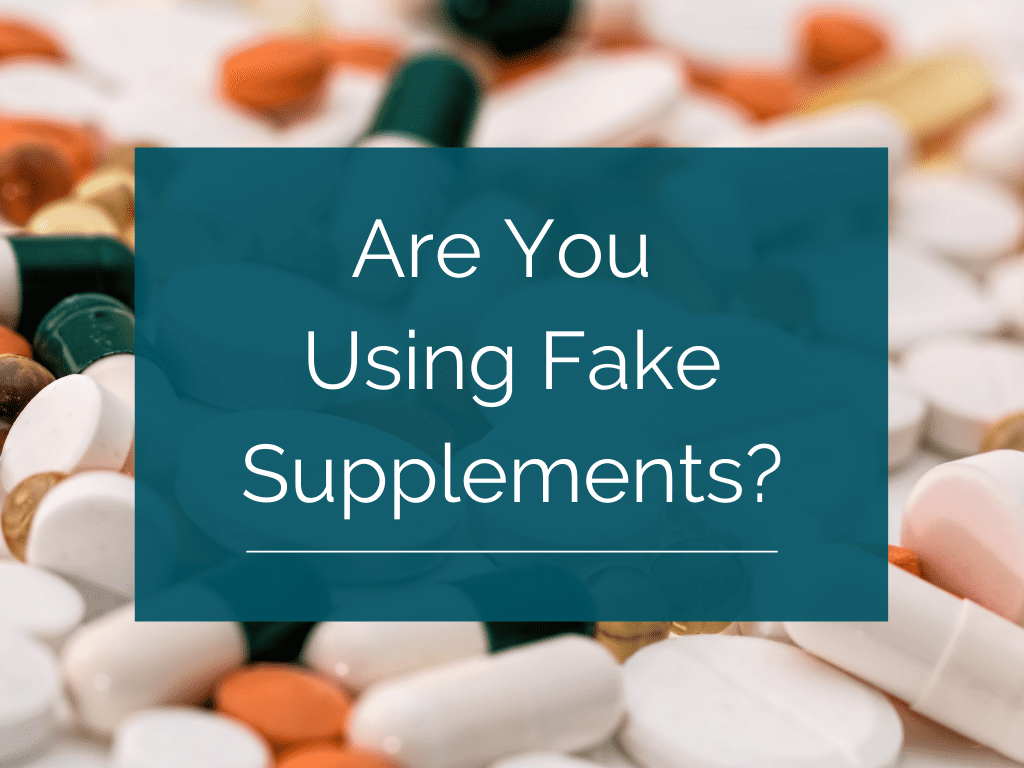 Are You Using Fake Supplements?