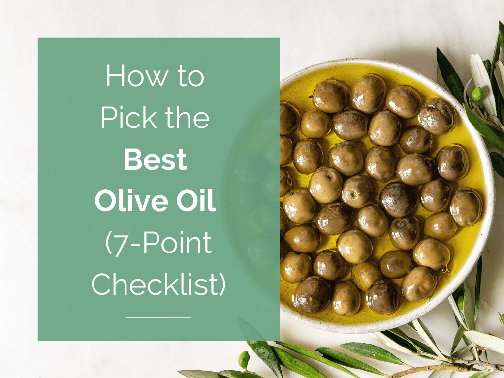 How to Pick the Best Olive Oil (7-Point Checklist)