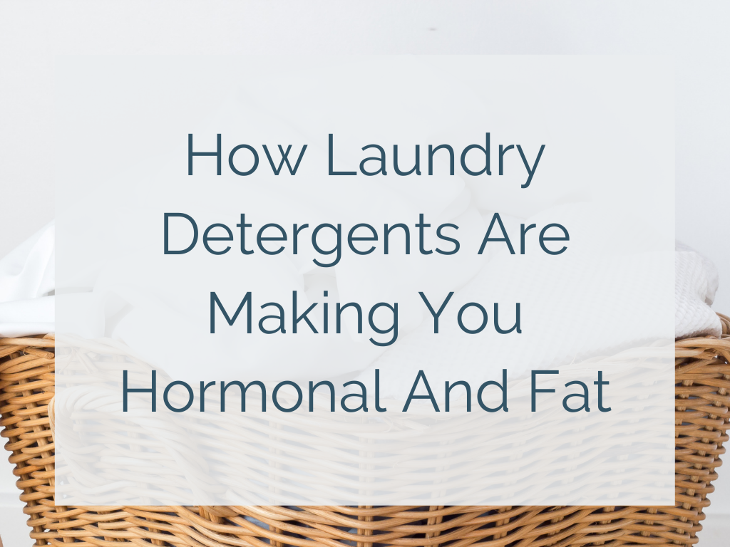 How Laundry Detergents Are Making You Hormonal And Fat