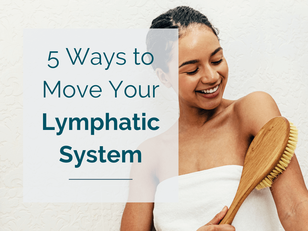5 Ways to Move Your Lymphatic System