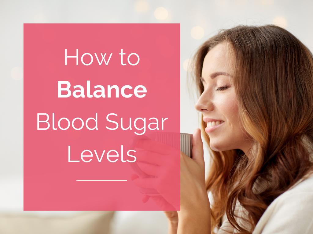 How to Balance Blood Sugar Levels